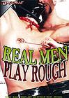 Real Men Play Rough