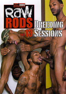 Gay Ebony Studs : Raw Rods 13: Breeding Sessions!