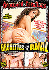 Brunettes Like It Anal