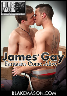 Gay Amateur Sex : James Gay Fantasies Come Alive!
