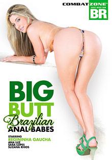 Anal Fucking : huge Butt Brazilian Anal missy!