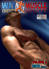 Wet And Muscle Oiled 5: Rico Xvideo gay