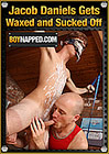 Boynapped 306: Jacob Daniels Gets Waxed And Sucked Off