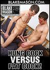 Hung Cock Versus Fat Cock