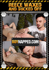 Boynapped 371: Reece Waxed And Sucked Off Xvideo gay