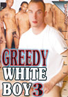 Greedy White Boy 3