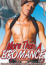 More Than A Bromance 3 Xvideo gay