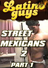 Street Mexicans 2