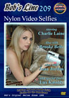 Bob's Line 209: Nylon Video Selfies