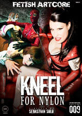 Fetish Artcore 9: Kneel For Nylon Xvideos