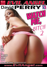 Watch Me, Bitch 2 Xvideos