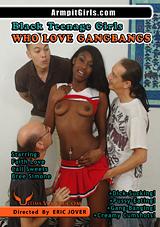 Black Teenage Girls Who Love Gangbangs