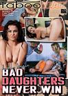 Bad Daughters Never Win