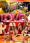 Wet Love...Raw Fuck