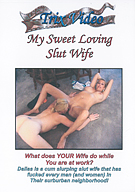 My Sweet Loving Slut Wife