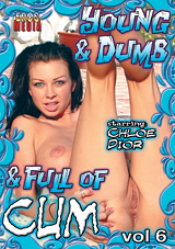 Young And Dumb And Full Of Cum 6