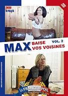 Max Baise Vos Voisines 2