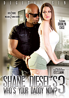 Shane Diesel's Who's Your Daddy Now 3