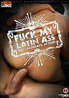 Fuck My Latin Ass