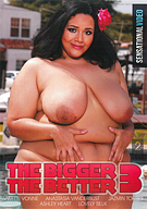 The Bigger The Better 3