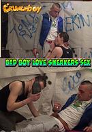 Bad Boy Love Sneakers Sex