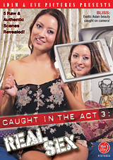 Caught In The Act 3: Real Sex