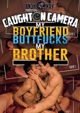 Caught On Camera: My Boyfriend Buttfucks My Brother