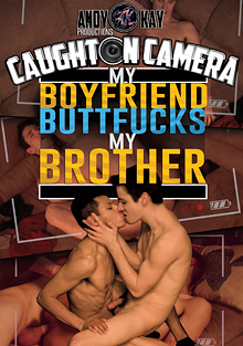 Caught On Camera: My Boyfriend Buttfucks My Brother cover