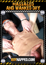 Boynapped 296: Massaged And Wanked Dry