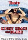 Kinky Trace Uses Blake