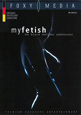 My Fetish: Die Bizarre Welt Des Unbekannten