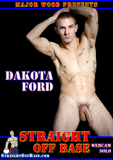 Straight Off Base: Webcam Solo Dakota Ford