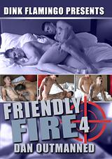 Friendly Fire 4: Dan Outmanned