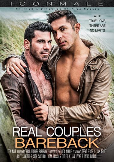real couples bareback, billy santoro, seth santoro, adam russo, cutler x, sam truitt, trent ferris, myles landon, ian levine, boyfriends, husbands, gay porn