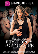 Manon Martin: First Orgy For My Wife