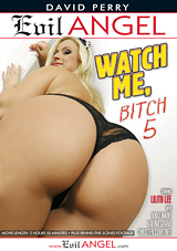 Watch Me, Bitch 5 Xvideos
