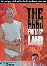 The Butt Slut from Fantasy Land