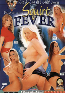 Pussyman's Squirt Fever