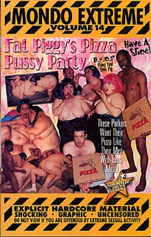 Mondo Extreme 14: Fat Piggy's Pizza Pussy Party
