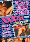 Black Girls Going XXXtra Crazy 3