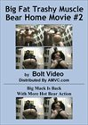 Big Fat Trashy Muscle Bear Home Movies 2