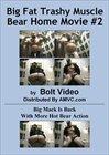 Big Fat Trashy Muscle Bear Home Movies 2