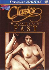 Adult Movies presents Classics:  Erotica From The Past