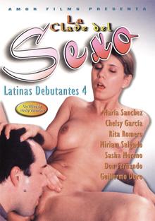 Latinas Debutantes 4: La Clave Del Sexo