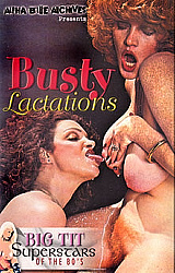 Big Tit Super Stars Of The 80's:  Busty Lactations