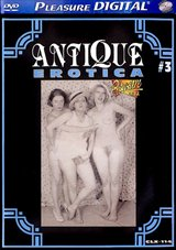 Adult Movies presents Antique Erotica 3