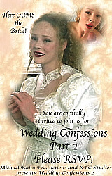 Wedding Day Confessions pt.2
