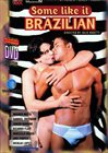 Some Like It Brazilian