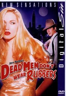Dead Men Don't Wear Rubbers