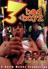 3 Bad Boyz